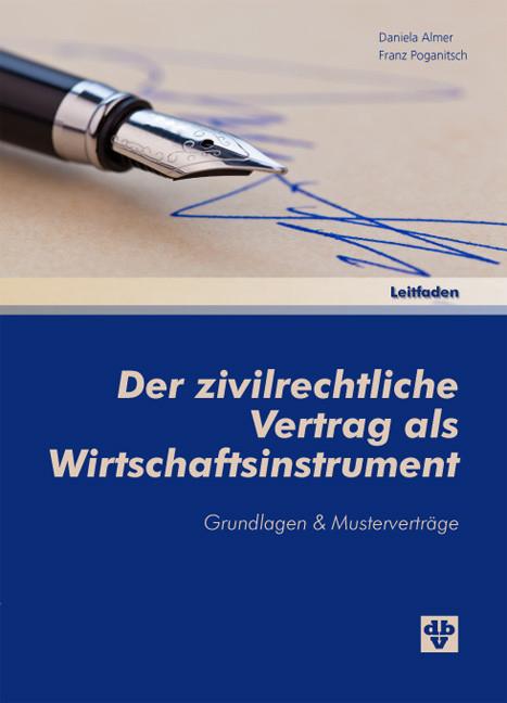 Der zivilrechtliche Vertrag als Wirtschaftsinstrument